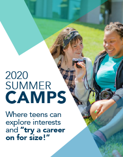 "2020 Summer Camps: Where teens can explore interest and ""try a career on for size!"""