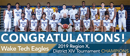 Congratulations Wake Tech Eagle Men's Basketball - 2019 Region 10, District 14, Tournament Champions
