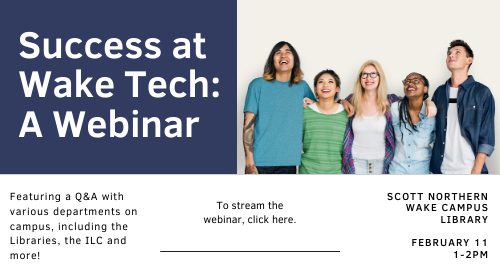 Success at Wake Tech webinar, Feburary 11, 1-2 PM. Link opens in new window