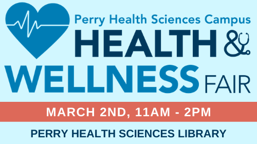 Health and Wellness fair at Perry Health Sciences Library, March 2nd.