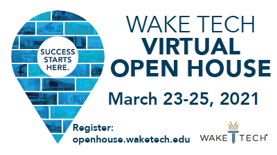 Wake Tech Virtual Open House - March 23-25, 2021