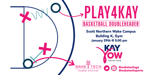 Play4Kay Basketball Doubleheader - Scott Northern Wake Campus, Building K - Gym. January 29, 2020 @ 5:00 p.m.