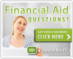 Financial Aid Questions? Click here to get video answers from Financial Aid T V
