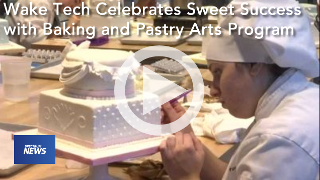 Wake Tech Celebrates Sweet Success with Baking and Pastry Arts Program video from Spectrum News