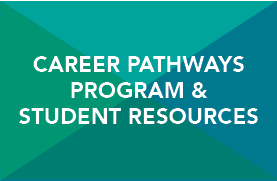 Career Pathways Program & Student Resources