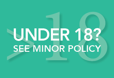 Under 18? See Minor Policy