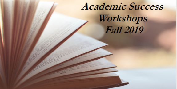 Academic Success Workshops Fall 2019