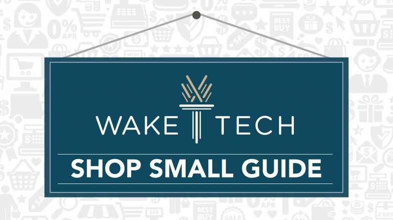 "Wake Tech Encourages Consumers to ""Shop Small"" on Small Business Saturday"