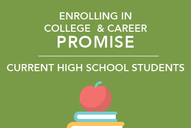 enrolling in Career and College Promise for current high school students