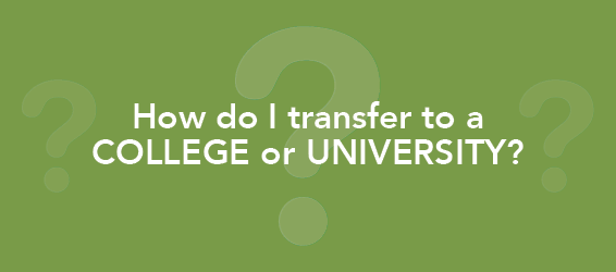 How do I transfer to a college or university?