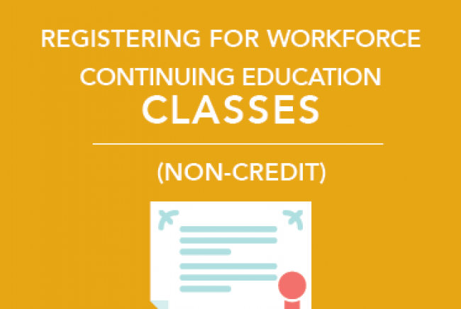 registering for Workforce Continuing Education classes non credit