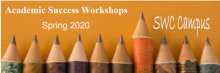 Academic Success Workshops Spring 2020 SWC Campus